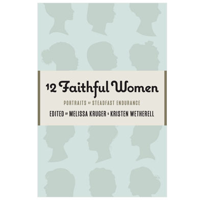 12 Faithful Women