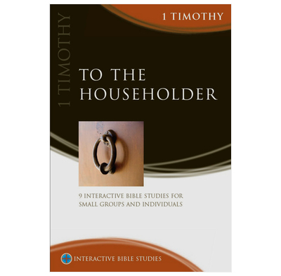 1 Timothy: To The Householder