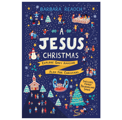 Christmas Jesus.A Jesus Christmas Barbara Reaoch The Good Book Company