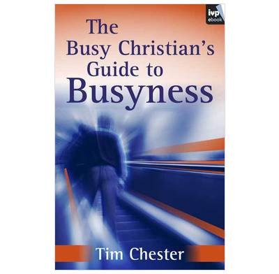 The Busy Christian's Guide to Busyness (ebook)
