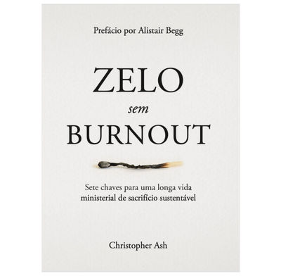 Zeal without Burnout (Portuguese)