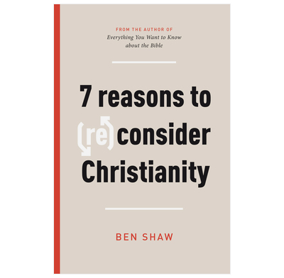 Seven Reasons to (Re)Consider Christianity