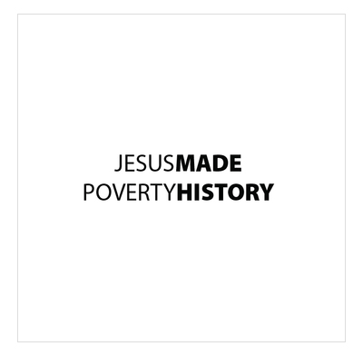 Jesus made poverty history