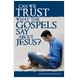 Can We Trust What the Gospels Say About Jesus