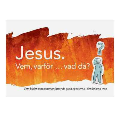 Jesus. Who, why, so what? (Swedish)
