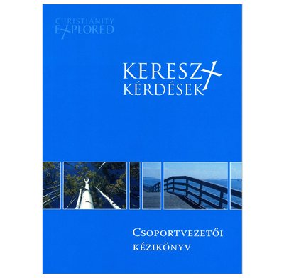 Christianity Explored Leader's Guide (Hungarian)