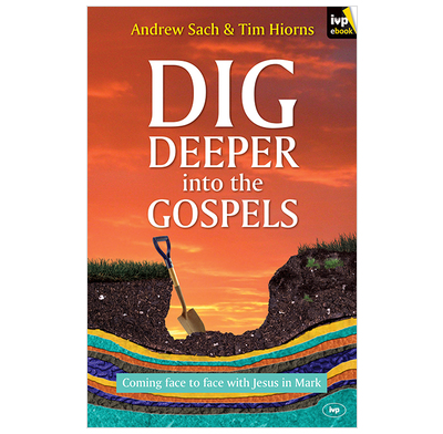 Dig Deeper into the Gospels (ebook)
