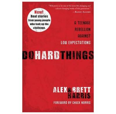 Do Hard Things - Alex Harris, Brett Harris   The Good Book Company
