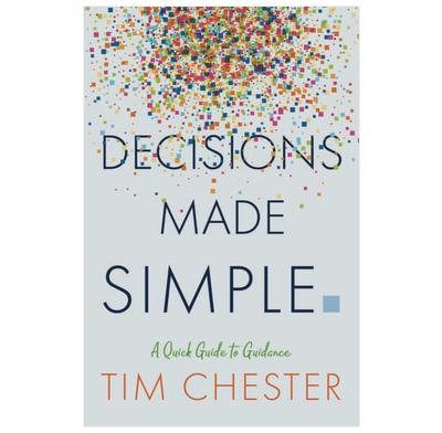 Decisions Made Simple - Tim Chester