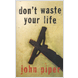 Don't Waste Your Life (ebook)