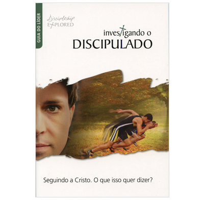 Discipleship Explored Leader's Guide (Portuguese)