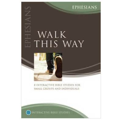 Ephesians: Walk this Way