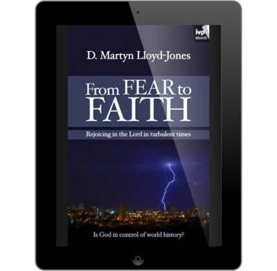 From fear to faith ebook d martyn lloyd jones the good book from fear to faith ebook fandeluxe Image collections