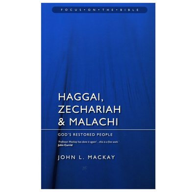 God's Restored People: Haggai, Zechariah & Malachi