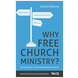 Why Free Church Ministry?