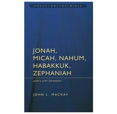 God's Just Demands: Jonah, Micah, Nahum, Habakkuk, Zephaniah