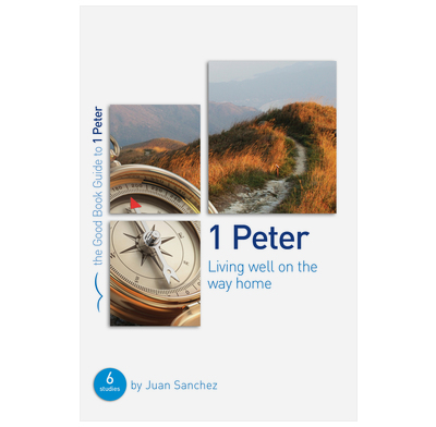 1 Peter: Living well on the way home