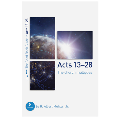 Acts 13-28: The Church Multiplies