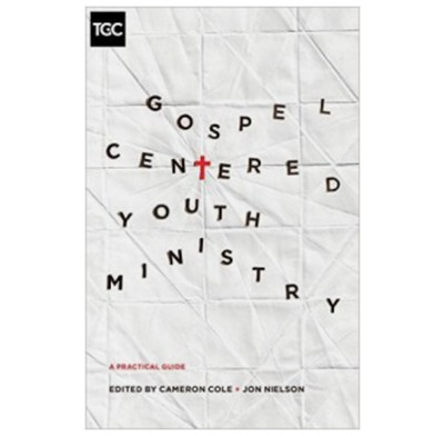 Gospel Centered Youth Ministry