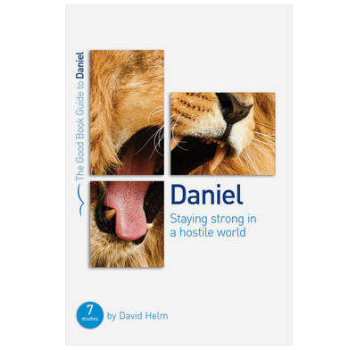 Daniel: Staying strong in a hostile world (ebook)