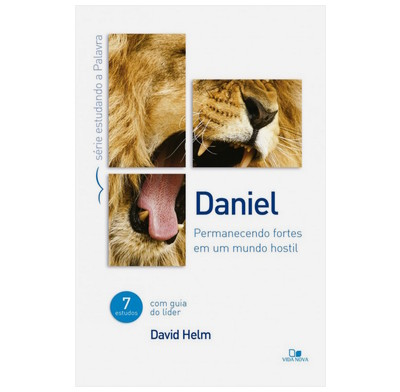 Daniel: Staying strong in a hostile world (Portuguese)