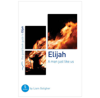 Elijah: A man just like us
