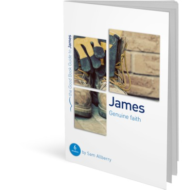 James: Genuine faith