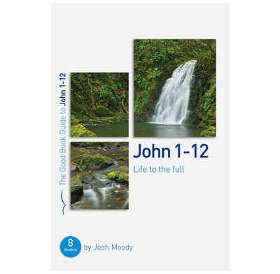 John 1-12: Life to the full (ebook)
