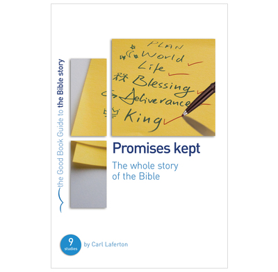 Promises Kept: Bible Overview - Carl Laferton | The Good Book Company