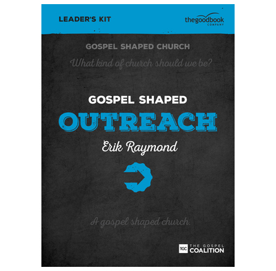 Gospel Shaped Outreach - Leader's Kit