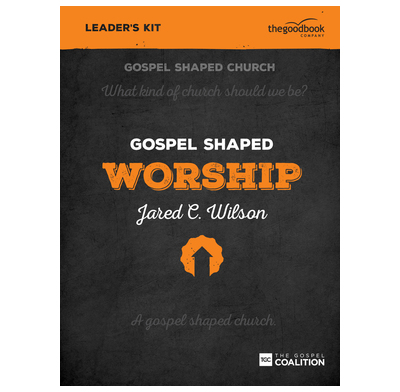 Gospel Shaped Worship - Leader's Kit
