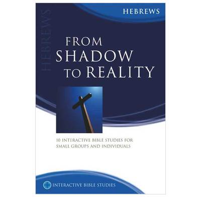 Hebrews - From Shadow To Reality (IBS)