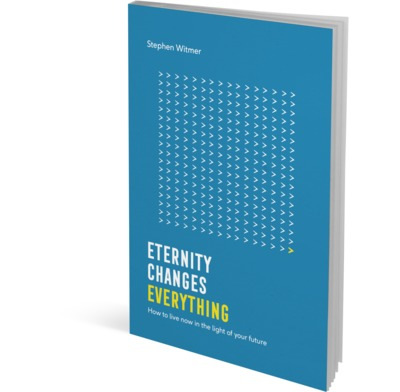 Eternity changes everything