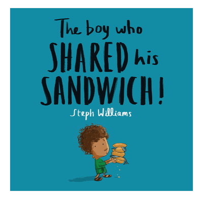 The Boy Who Shared His Sandwich