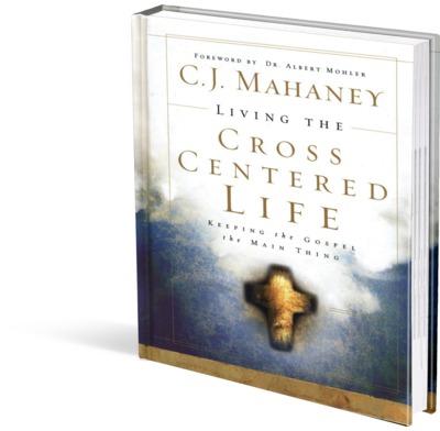 CJ MAHANEY THE CROSS CENTERED LIFE PDF