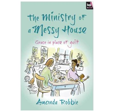 The Ministry of a Messy House (ebook)