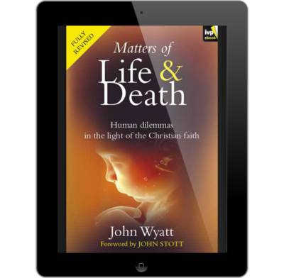 Matters of life and death 2nd edition ebook john wyatt the matters of life and death 2nd edition ebook fandeluxe Images