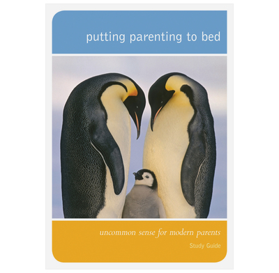 Putting Parenting to Bed - Study Guide