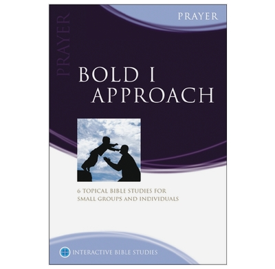 Prayer: Bold I Approach