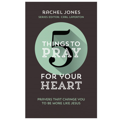 5 Things to Pray for Your Heart (ebook)