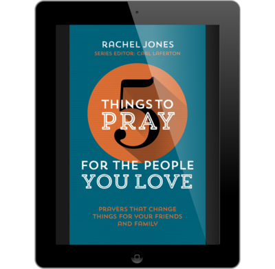 5 things to pray for the people you love ebook rachel jones 5 things to pray for the people you love ebook fandeluxe Gallery