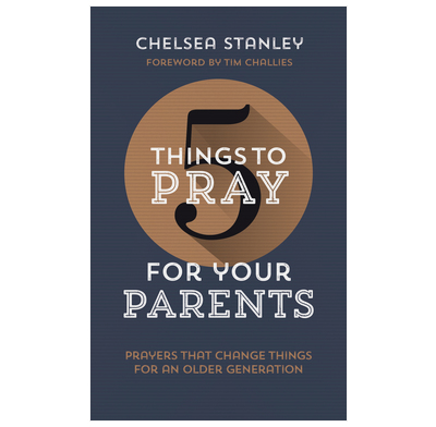 5 Things to Pray for Your Parents