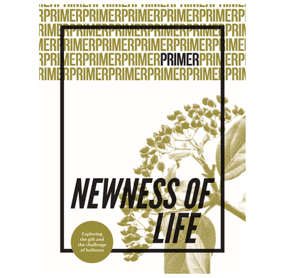 Newness of Life - Primer Issue 6