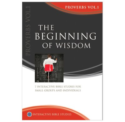 Proverbs: The Beginning of Wisdom