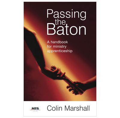Passing the Baton: a handbook for ministry apprenticeship