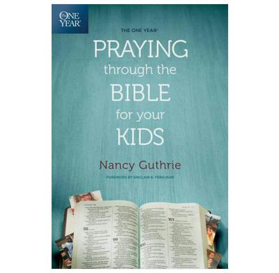 Praying through the Bible for your kids
