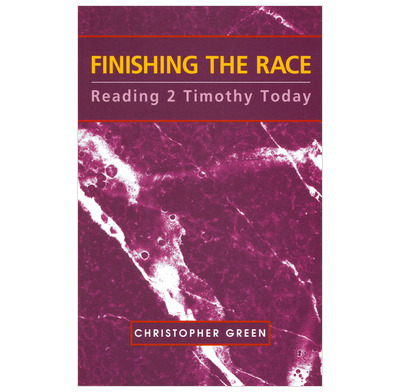 Finishing the Race: Reading 2 Timothy Today