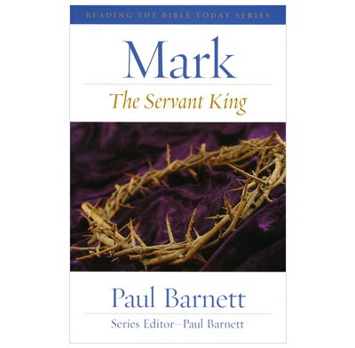 The Servant King: Reading Mark Today