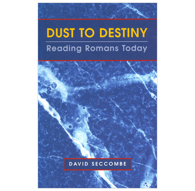 Dust to Destiny: Reading Romans Today