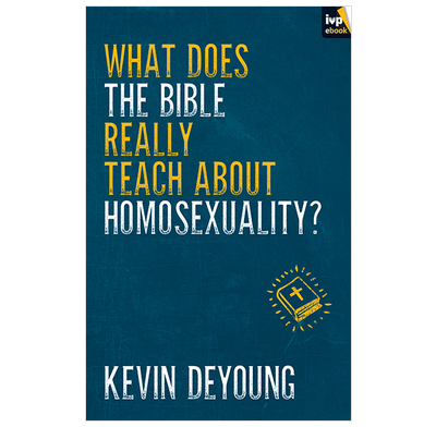 What does the Bible really teach about homosexuality? (ebook)